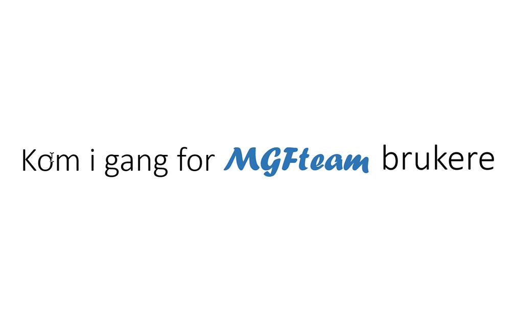 Kom igang for MGFteam brukere